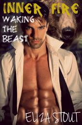 Waking the Beast (Inner Fire: Part 1) (Erotic Billionaire Shifter Romance)