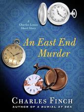 An East End Murder: A Charles Lennox Short Story