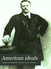 American Ideals: With a Biographical Sketch by Francis Vinton Greene ; Administration ; Civil Service