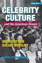 Celebrity Culture and the American Dream PDF