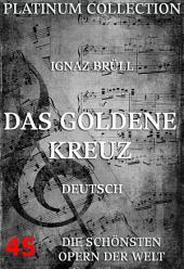 Das goldene Kreuz (Die Opern der Welt)