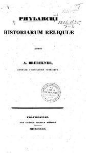 Phylarchi Historiarum reliquiæ. Edidit A. Brueckners. Gr