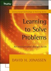 Learning to Solve Problems: An Instructional Design Guide