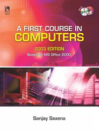 A First Course In Computers 2003 Edition