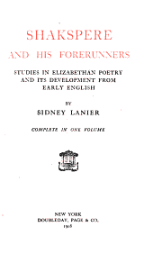 Shakspere and his forerunners: studies in Elizabethan poetry and its development from early English, Volume 1