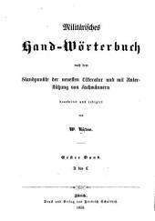 Militärisches Hand-Wörterbuch. Nach dem Standpunkte der neuesten Litteratur und mit Unterstützung von Fachmannern bearb. und redigirt: Band 1