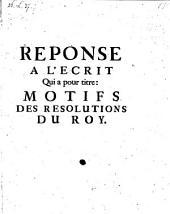 Reponse a l'ecrit, qui a pour titre: motifs des resolutions du roy (Louis XV. pour conserver le trone de Stanislas en Polonie.)