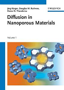 Diffusion in Nanoporous Materials  2 Volume Set