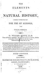 The Elements of Natural History: Chiefly Intended for the Use of Schools and Young Persons
