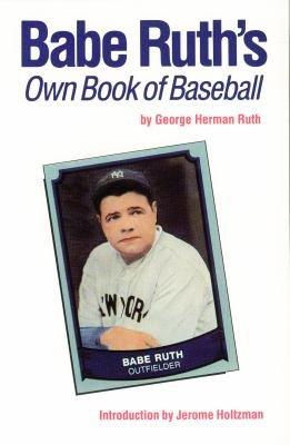 Babe Ruths Own Book Of Baseball