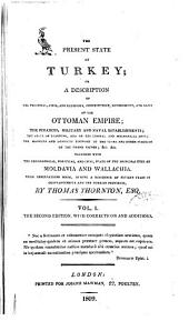 The Present State of Turkey; Or,: A Description of the Political, Civil, and Religious, Constitution, Government, and Laws of the Ottoman Empire ... Together with the Geographical, Political, and Civil, State of the Principalities of Moldavia and Wallachia, Volume 1