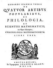 De quatuor artibus popularibus, de philologia, et scientiis mathematicis: libri 3. De quatuor artibus popularibus, grammatistice, gymnastice, musice, et graphice, Volume 1