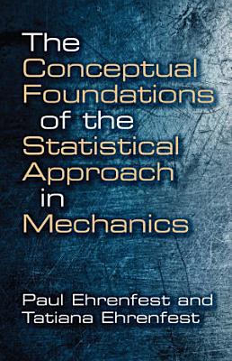 The Conceptual Foundations of the Statistical Approach in Mechanics PDF