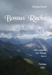 Bossus' Rache: Die Legende von Wasgo -