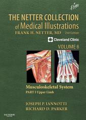 The Netter Collection of Medical Illustrations: Musculoskeletal System, Volume 6, Part I - Upper Limb E-Book: Edition 2