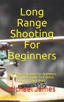 Long Range Shooting For Beginners