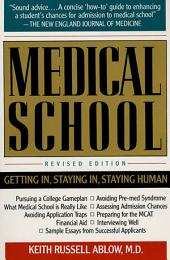 Medical School: Getting In, Staying In, Staying Human