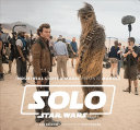 Industrial Light and Magic Presents: Making Solo: a Star Wars Story