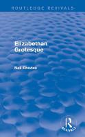 Elizabethan Grotesque  Routledge Revivals  PDF