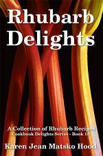 Rhubarb Delights Cookbook