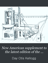 New American Supplement to the Latest Edition of the Encyclopædia Britannica: Volume 5