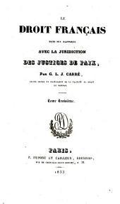 Le droit français dans ses rapports avec la juridiction des justices de paix: Volume3