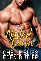 Nailed Down: Friends to Lovers Romance