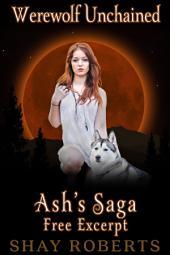 Werewolf Unchained: Ash's Saga (Free Excerpt)