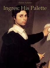 Ingres: His Palette