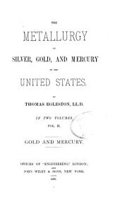 The Metallurgy of Silver, Gold, and Mercury in the United States: Gold and mercury