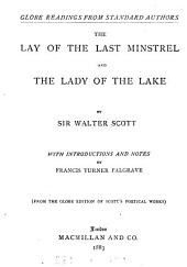 The lay of the last minstrel, and The lady of the lake. With intrs. and notes byF.T. Palgrave. From the Globe ed. of Scott's poetical works