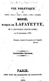 Vie politique de Marie-Paul-Jean-Roch-Yves-Gilbert Motié, marquis de Lafayette: né à Chavagnac (Haute-Loire) le 6 septembre 1757