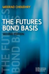 The Futures Bond Basis: Edition 2