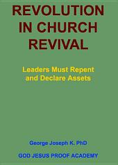 REVOLUTION IN CHURCH REVIVAL: Leaders Must Repent and Declare Assets