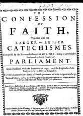 The Confession of Faith  Together with the Larger and Lesser Catechismes     The Fourth Edition  Etc PDF