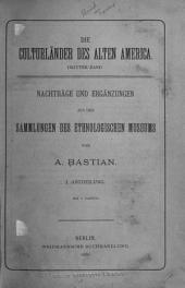 Die culturländer des alten America: Band 3,Ausgabe 1