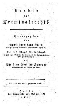Archiv des Criminalrechts  Hrsg  von Ernst Ferdinand Klein und Gallus Aloys Kleinschrod PDF