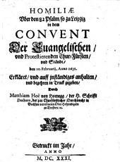 Homiliae über den 82. Psalm, so zu Leipzig in dem Convent Der evangelischen und Protestierenden Chur-Fürsten, und Stände, den 10. Februarii, Anno 1631 Erkläret, und auff inständiges anhalten, und begehren in Truck gegeben
