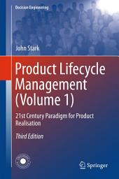 Product Lifecycle Management (Volume 1): 21st Century Paradigm for Product Realisation, Edition 3
