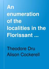 An Enumeration of the Localities in the Florissant Basin, from which Fossils Were Obtained in 1906