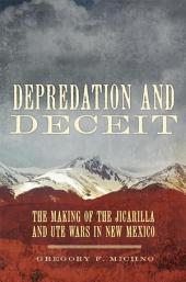 Depredation and Deceit: The Making of the Jicarilla and Ute Wars in New Mexico