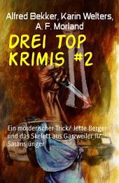 Drei Top Krimis #2: Ein mörderischer Trick/ Jette Berger und das Skelett aus Garzweiler II/ Satansjünger
