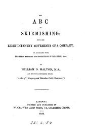 The A.B.C. of skirmishing: the light infantry movements of company, in accordance with the Field exercise and evolutions of infantry, 1859