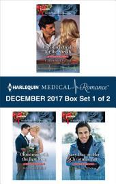 Harlequin Medical Romance December 2017 - Box Set 1 of 2: Christmas Bride for the Sheikh\Christmas with the Best Man\Navy Doc on Her Christmas List