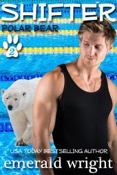 SHIFTER: Polar Bear, Part Two: BBW Paranormal Romance