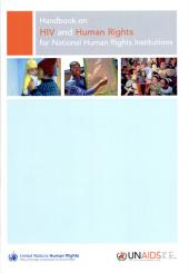 Handbook on HIV and Human Rights for National Human Rights Institutions: Volume 676