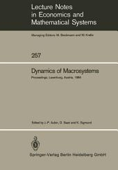 Dynamics of Macrosystems: Proceedings of a Workshop on the Dynamics of Macrosystems Held at the International Institute for Applied Systems Analysis (IIASA), Laxenburg, Austria, September 3–7, 1984