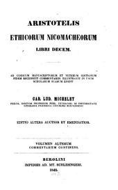 Aristotelis ethicorum Nicomacheorum libri decem: Commentarium continens, Volume 2