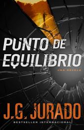 Punto de Equilibrio (Point of Balance Spanish Edition): Una novela