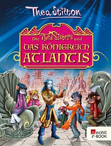 Die Thea Sisters und das K  nigreich Atlantis PDF